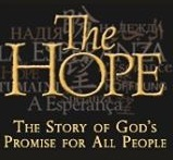 The Hope Project Watch the story of the Bible here, in your own language, through a motion picture overview that reveals God's promise to all people.